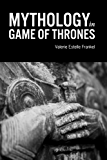 Mythology in Game of Thrones (English Edition)