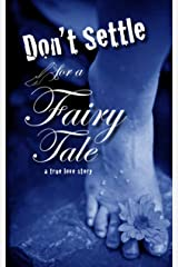 Don't Settle for a Fairy Tale: Part Three Kindle Edition