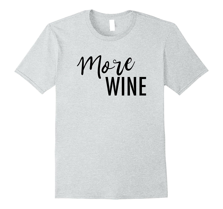 5f11f06c8 More Wine Tee Shirt-RT – Rateeshirt