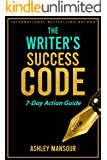 The Writers Success Code: 7-Day Action Guide