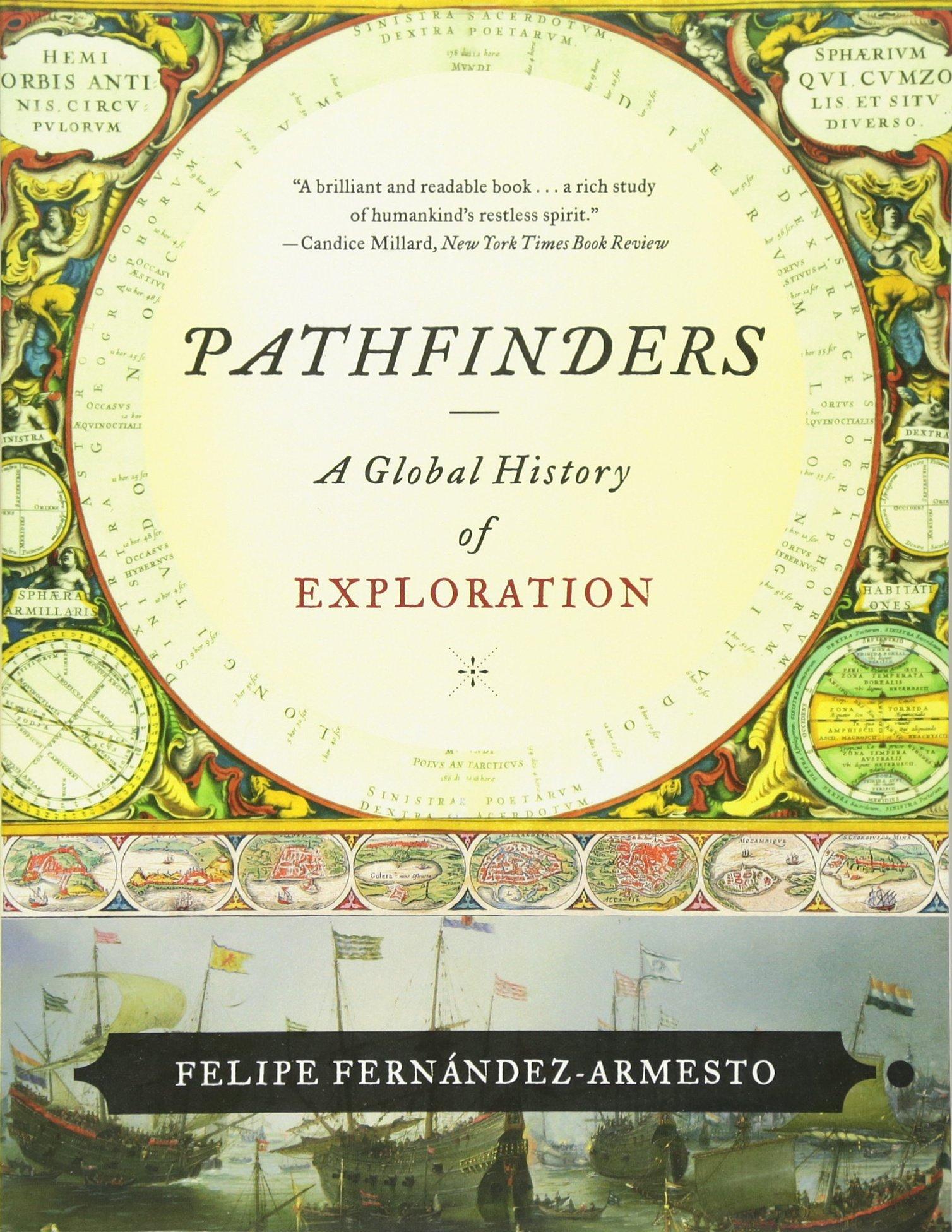 Pathfinders: A Global History Of Exploration: Felipe Fern�ndezarmesto:  9780393330915: Amazon: Books