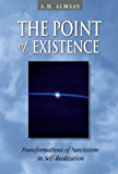 The Point of Existence: Transformations of Narcissism in Self-Realization (Diamond Mind Series)