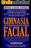Gimnasia y Tonificación Facial: Reafirma el tono muscular y elimina la flacidez facial (Spanish Edition)
