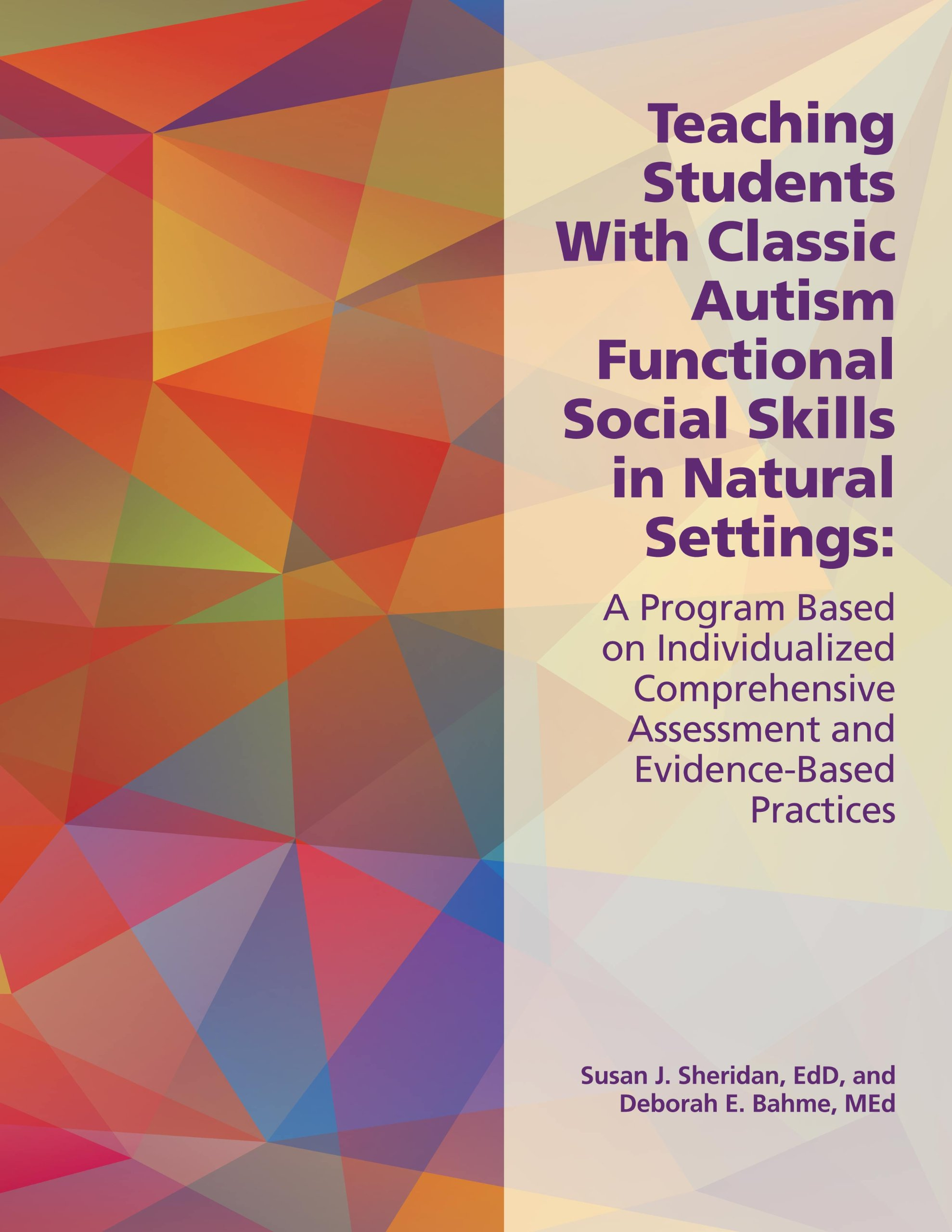 Download Teaching Students With Classic Autism Functional Social Skills: A Program Based on Individualized Comprehensive Assessment and Evidence-Based Practices pdf