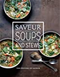 Saveur: Soups & Stews