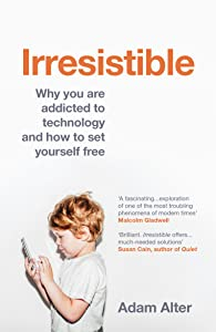 irresistible the rise of addictive technology pdf