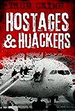 Hostages and Hijackers: A Modern History – Munich, Hearst, Aldo Moro, Iranian Embassy, Iranian Hostages, Buckley, Terry Waite, Betancourt, Beslan, Alan Johnston (English Edition)