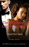 The Billionaire's Ex-Girlfriend 1 (BWWM Interracial Romance): Head Over Heels