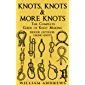 Knots: The Complete Guide Of Knots- Indoor Knots, Outdoor Knots And Sailbot Knots (Knot Tying, Splicing , Ropework,Macrame Book 1) (English Edition)