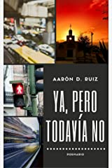 Ya, pero todavía no: Poemario (Spanish Edition) Kindle Edition