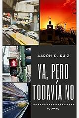 Ya, pero todavía no: Poemario (Spanish Edition) Kindle Edition