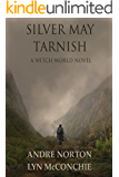 Silver May Tarnish