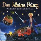Der kleine Prinz - Der Planet des Sternenfängers - Das Original-Hörspiel zur TV-Serie, Folge 6