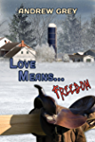 Love Means...Freedom