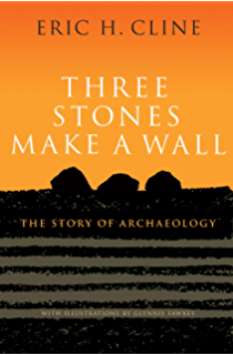 Amazon ancient worlds the search for the origins of western three stones make a wall the story of archaeology fandeluxe Choice Image