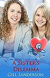 A Sister's Dilemma: An Accent Amour Medical Romance