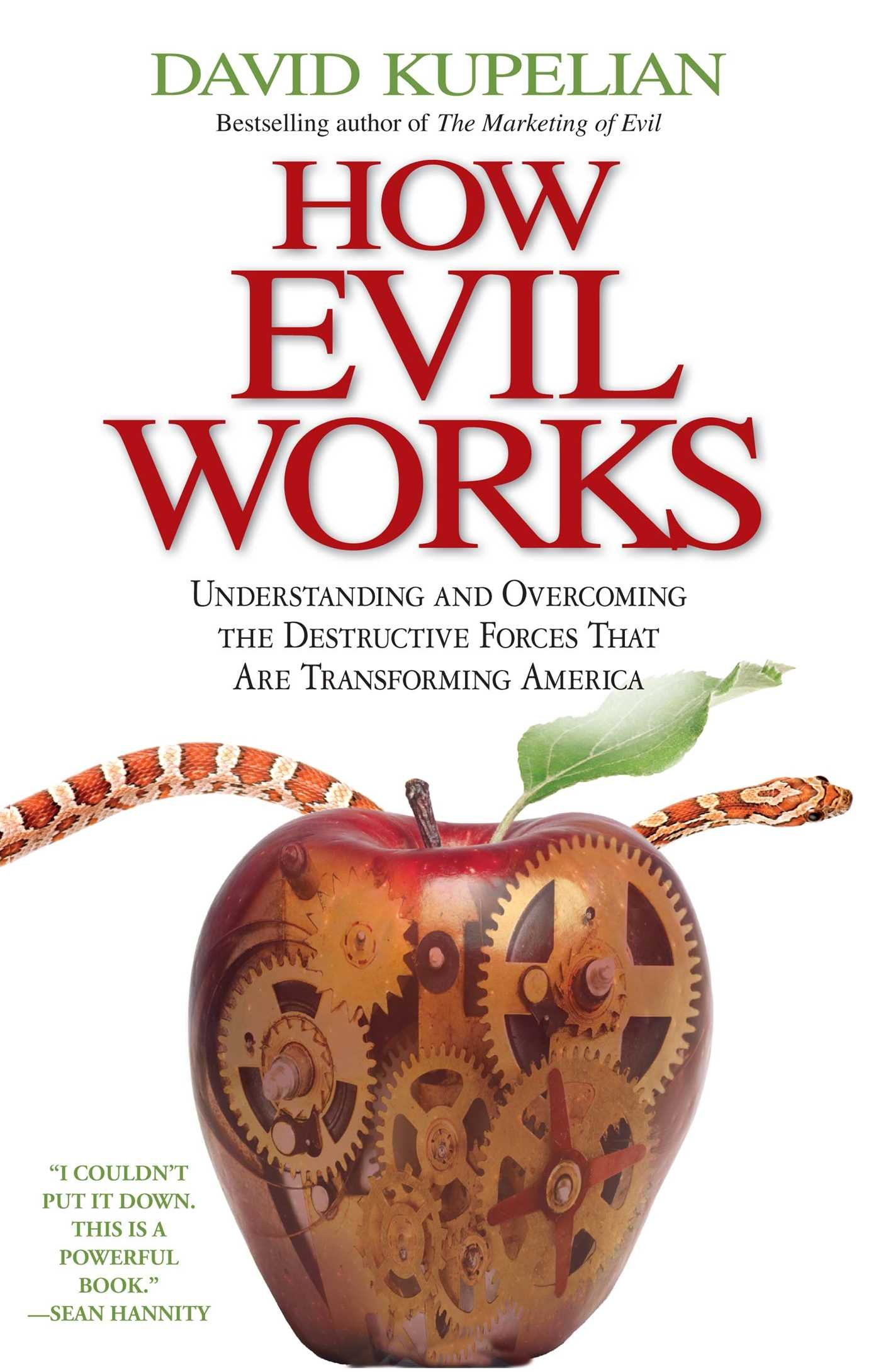 How Evil Works: Understanding and Overcoming the Destructive Forces That  Are Transforming America: David Kupelian: 9781439168202: Amazon.com: Books