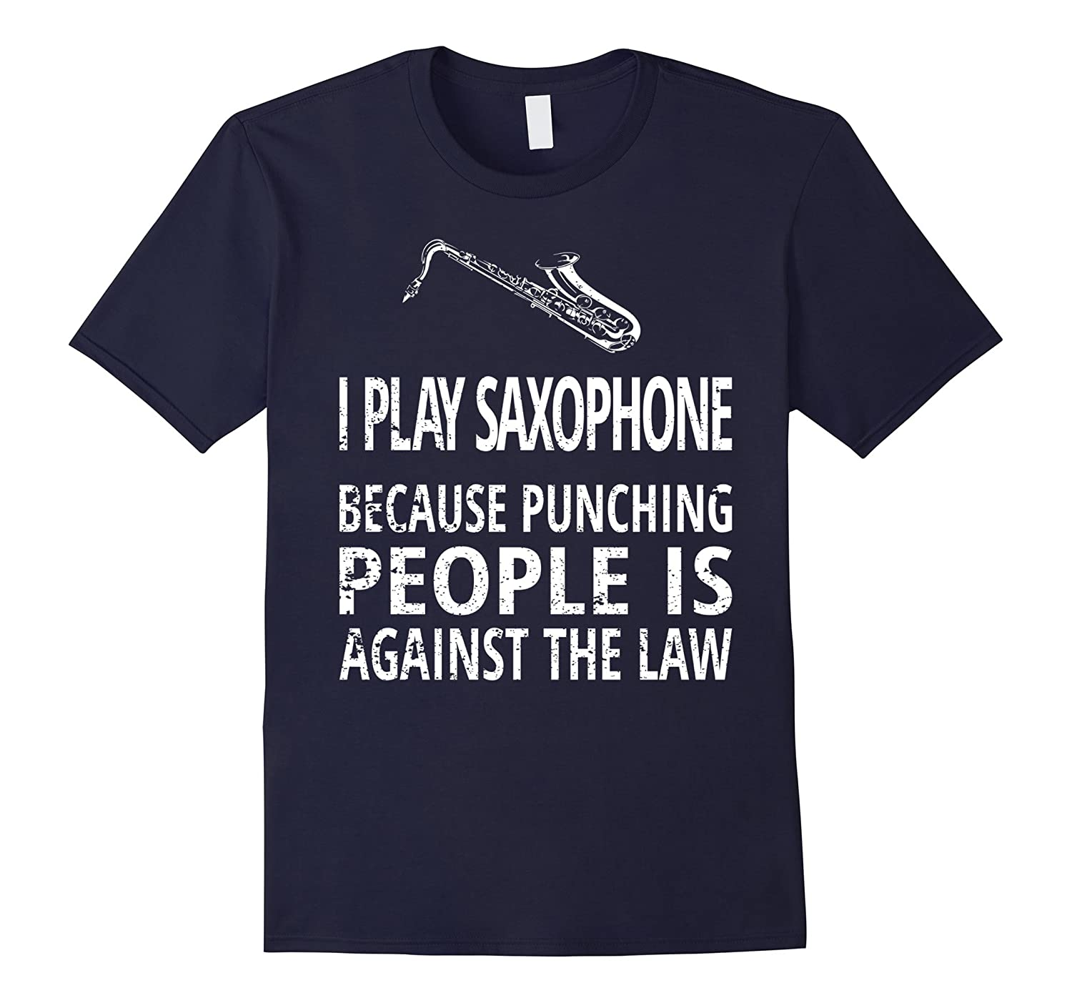 I Play Saxophone Because Punching People Is Against Law Shir-FL
