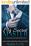 My Secret Master (A Dark Billionaire Romance)