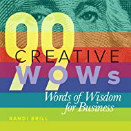 99 Creative WOWs Words of Wisdom for Business - Motivational Gift Idea for Entrepreneurs, Business Owners, and Creative Thinkers