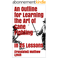 An Outline for Learning the Art of Cane Fighting: In 25 Lessons (English Edition)