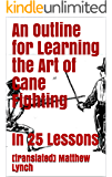 An Outline for Learning the Art of Cane Fighting: In 25 Lessons