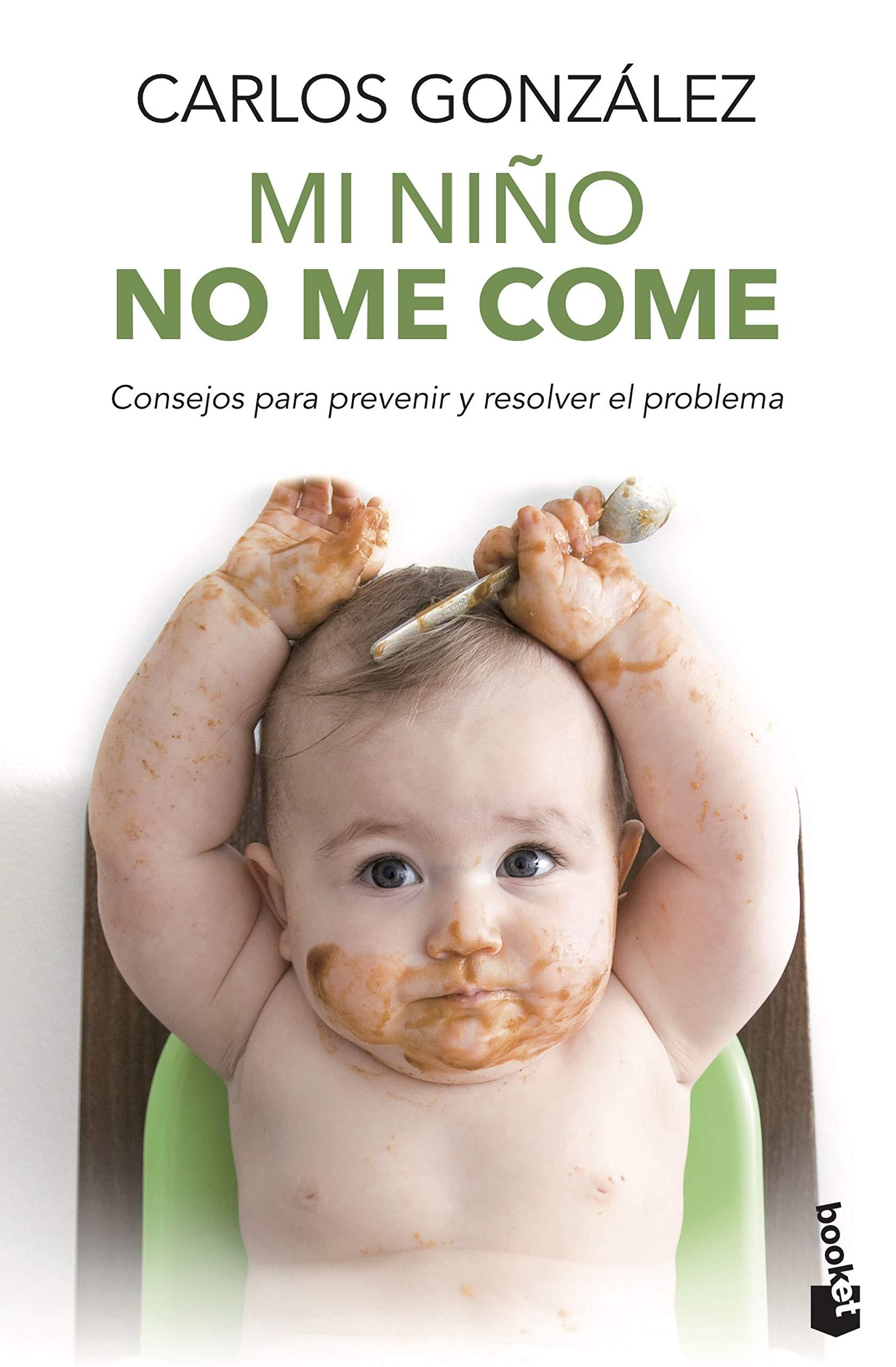 Mi niño no me come: Consejos para prevenir y resolver el problema: 2 Prácticos: Amazon.es: González, Carlos: Libros