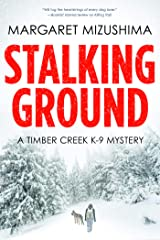 Stalking Ground: A Timber Creek K-9 Mystery Kindle Edition