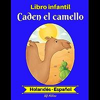 Libro infantil: Caden el camello (Holandés-Español) (Holandés-Español Libro infantil bilingüe nº 2) (Spanish Edition)