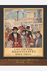 Life on the Mississippi (Illustrated Classic): 100th Anniversary Collection Kindle Edition