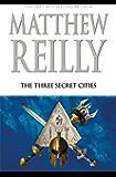 The Three Secret Cities: A Jack West Jr Novel 5 (Jack West Junior)