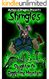 Slaughter on Giggletime Mountain (Shingles Book 10)