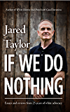 If We Do Nothing: Essays and Reviews from 25 Years of White Advocacy