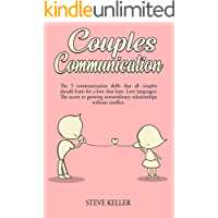Couples Communication: The 5 communication skills that all couples should learn for a love that lasts. Love languages: The secret to growing extraordinary relationships without conflict.