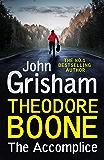 Theodore Boone: The Accomplice: Theodore Boone 7 (English Edition)