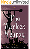 The Warlock Weapon (Hattie Jenkins & The Infiniti Chronicles Book 7)