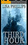 Third Hour (Northwest Counter-Terrorism Taskforce Book 3)