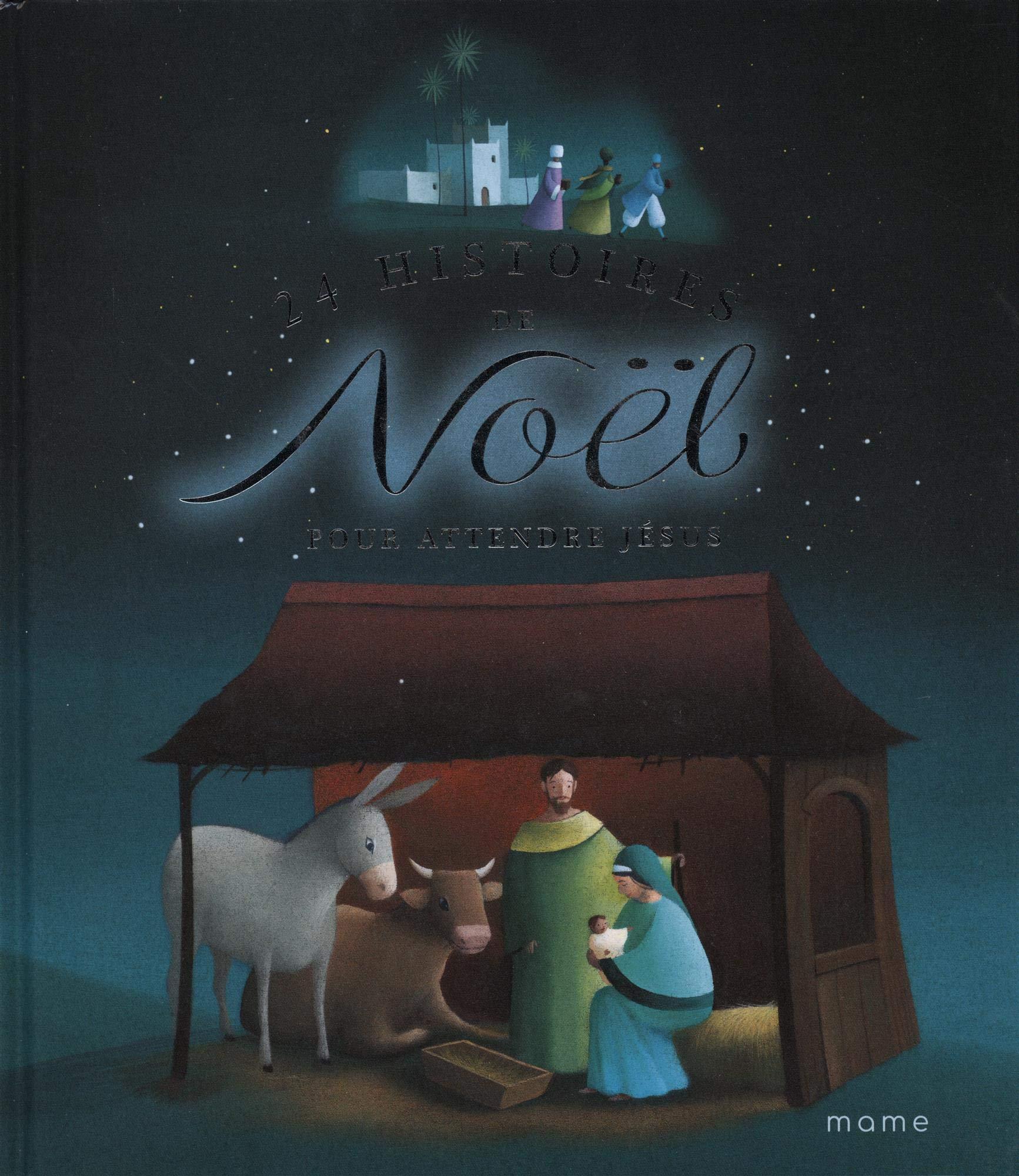24 histoires de Noël pour attendre Jésus Album – 5 octobre 2018 Mame 2728925925 Eveil de la foi Religion jeunesse