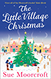 The Little Village Christmas: The #1 Christmas bestseller returns with the most heartwarming romance of 2017