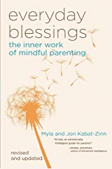 Everyday Blessings: The Inner Work of Mindful Parenting Kindle Edition