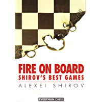 Fire on Board: Shirov's Best Games (English Edition)