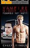 Vampire Night Bus Pounds My Butt