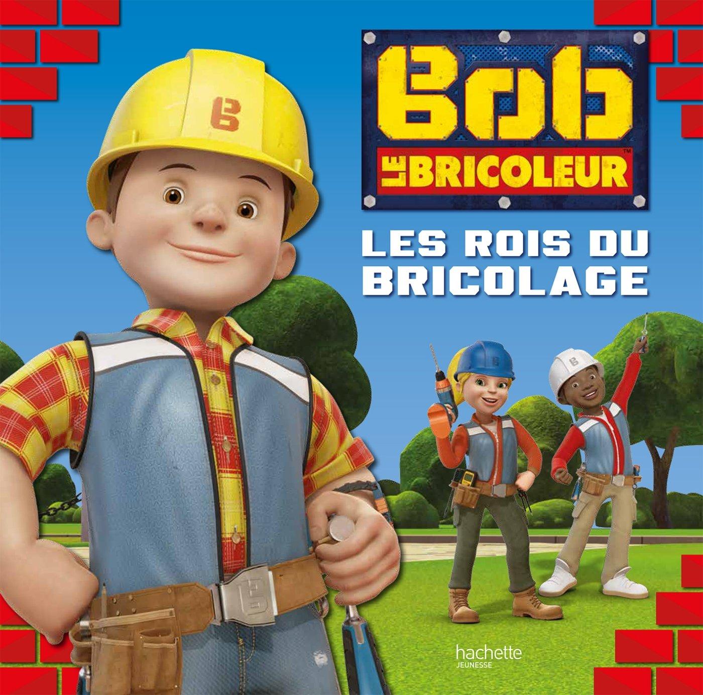 Bob Le Bricoleur Les Rois Du Bricolage Amazon Ca Collectif Books
