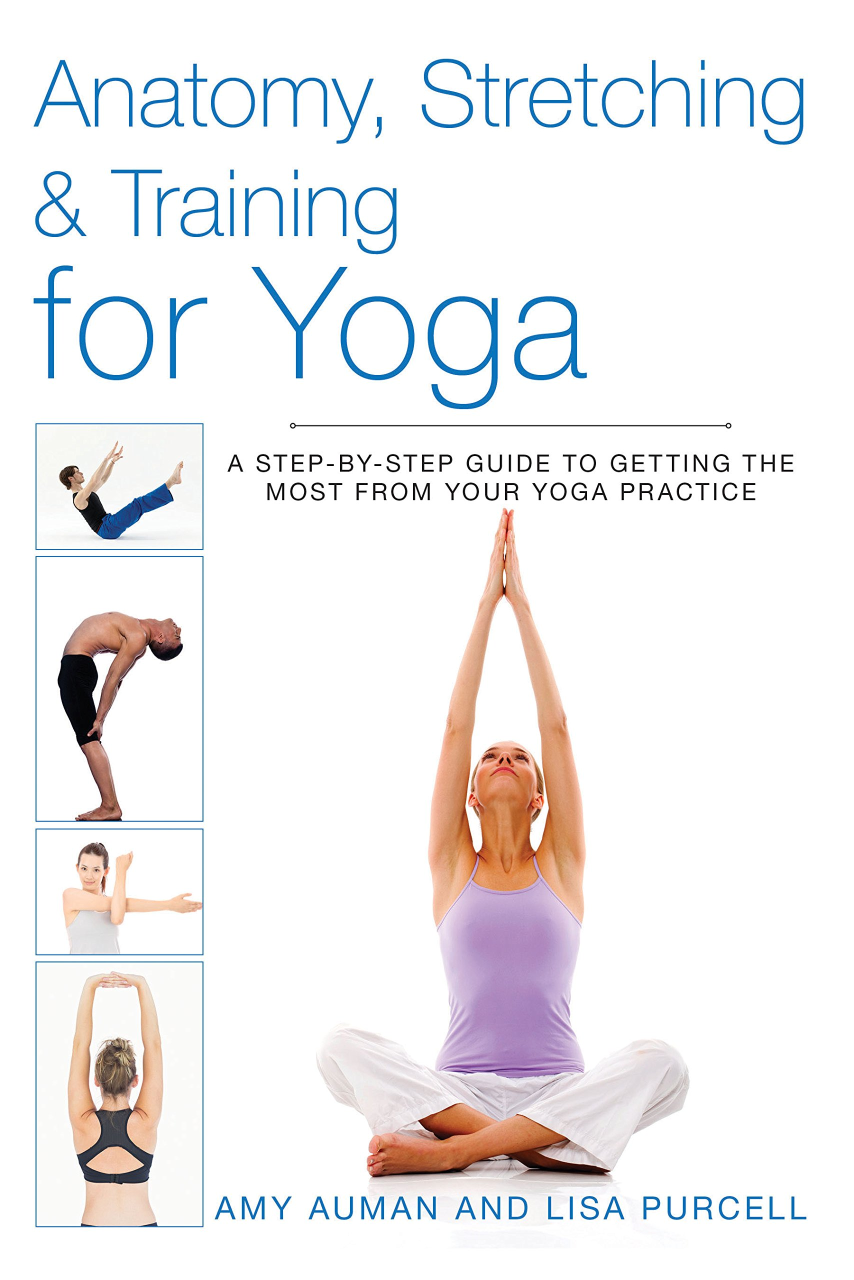 Anatomy, Stretching & Training for Yoga: A Step-by-Step Guide to ...