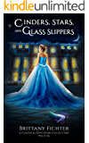 Cinders, Stars, and Glass Slippers: A Retelling of Cinderella (The Classical Kingdoms Collection Book 6) (English Edition)