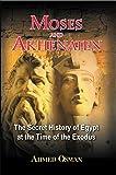 Moses and Akhenaten: The Secret History of Egypt at