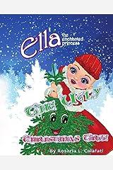 The Ugly Christmas Tree: Ella The Enchanted Princess Kindle Edition