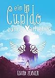 Ein Cupido zum Verlieben: Liebesroman