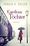 Karolinas Töchter: Roman (German Edition)