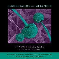 Fermentation as Metaphor